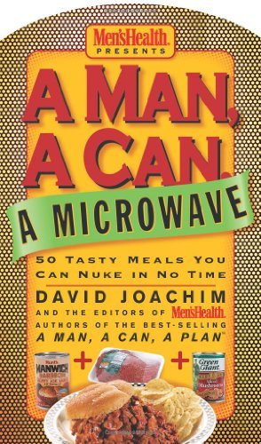 David Joachim A Man A Can A Microwave 50 Tasty Meals You Can Nuke In No Time