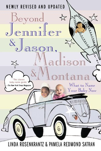 Linda Rosenkrantz Beyond Jennifer & Jason Madison & Montana What To Name Your Baby Now 0004 Edition;revised And Upd