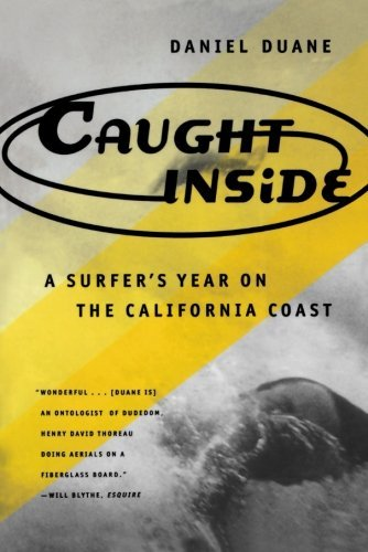 Duane Daniel Caught Inside A Surfer's Year On The California Coast