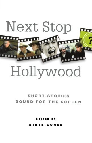 Steve Cohen Next Stop Hollywood Short Stories Bound For The Screen