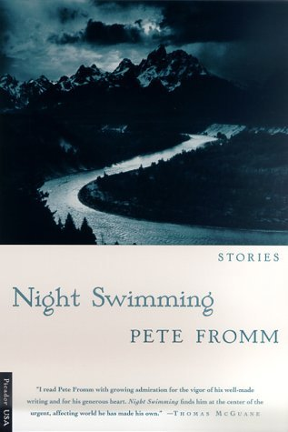 Pete Fromm Night Swimming Stories