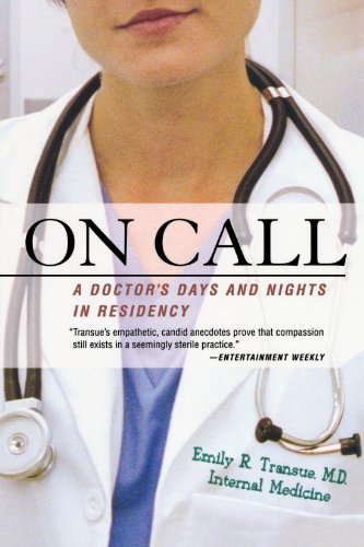 Emily R. Transue On Call A Doctor's Days And Nights In Residency