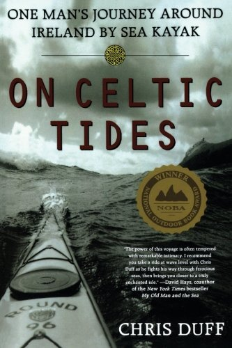 Chris Duff On Celtic Tides One Man's Journey Around Ireland By Sea Kayak