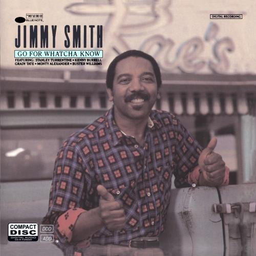 Jimmy Smith Go For Whatcha' Know