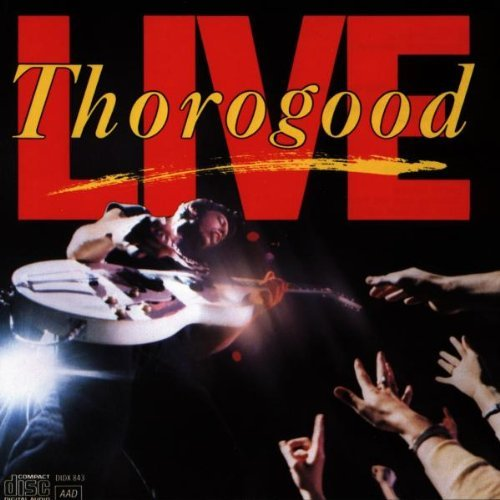 George & Destroyers Thorogood Live