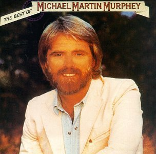 Michael Martin Murphey Best Of Michael Martin Murphey
