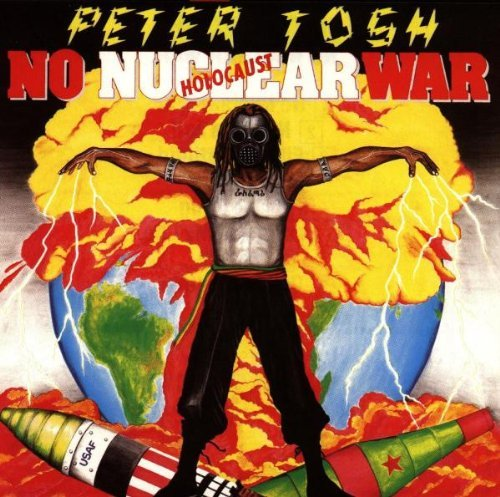 Peter Tosh No Nuclear War