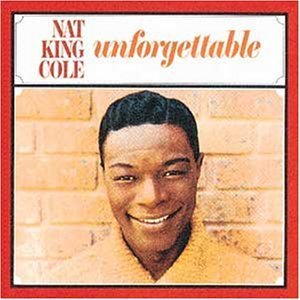 Nat King Cole Unforgettable