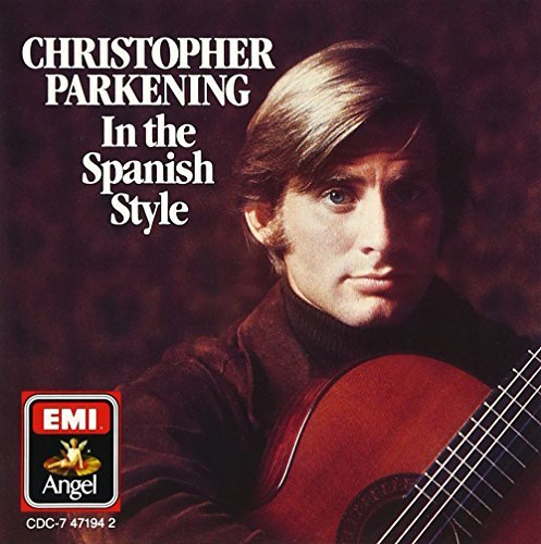 Christopher Parkening In The Spanish Style Parkening (gtr)