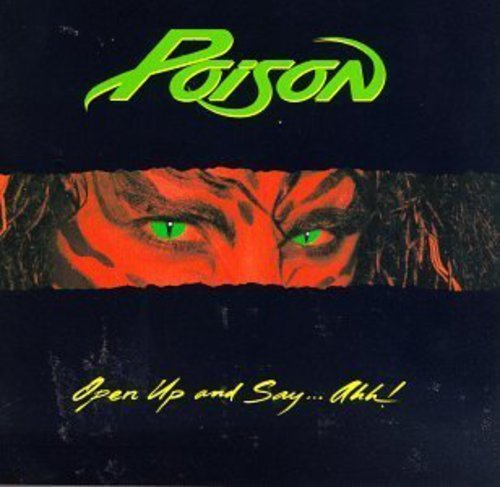 Poison Open Up & Say Ahh