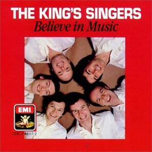King's Singers Believe In Music King's Singers