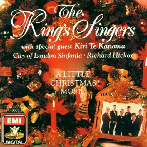 King's Singers Little Christmas Music King's Sgrs Te Kanawa (sop) Hickox London Sinf