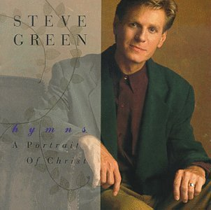 Green Steve Hymns A Portrait Of Christ
