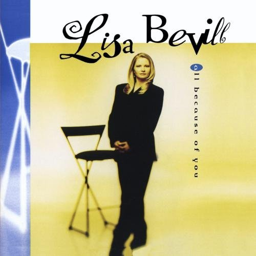 Lisa Bevill All Because Of You