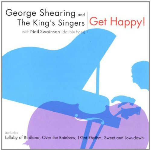 Get Happy! Music Of Gershwin Arlen Etc Shearing (pno) Swainson (bass) King's Singers