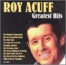 Roy Acuff Greatest Hits 10 Best