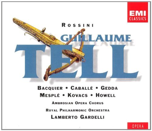 G. Rossini William Tell Comp Opera Bacquier Caballe Gedda Mesple Gardelli Royal Po