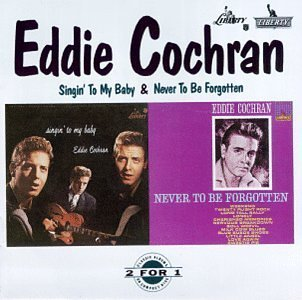 Eddie Cochran Singin' To My Baby Never To Be 2 On 1