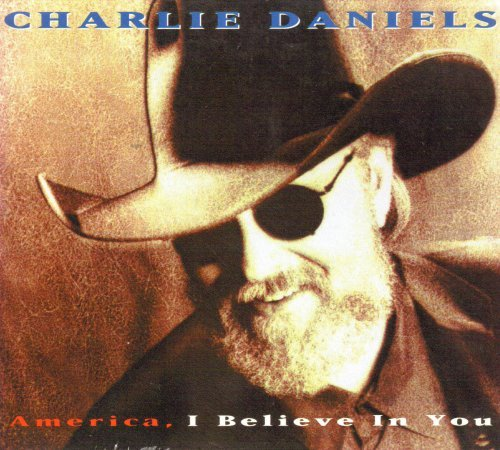 Daniels Charlie America I Believe In You