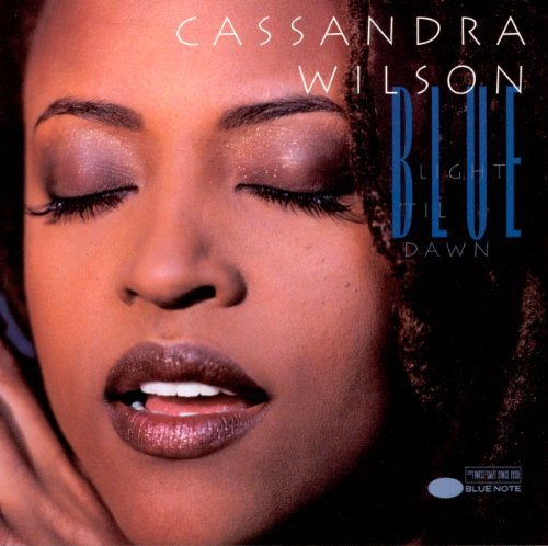 Cassandra Wilson Blue Light 'til Dawn