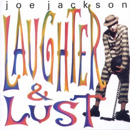 Joe Jackson Laughter & Lust