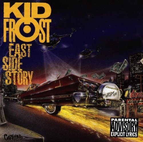 Kid Frost East Side Story Explicit Version