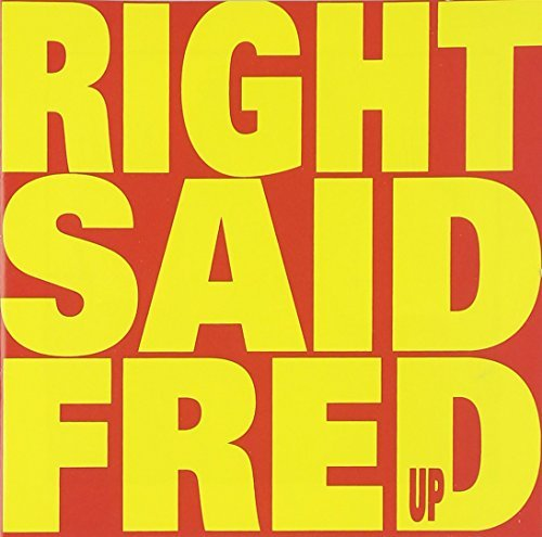 Right Said Fred Up