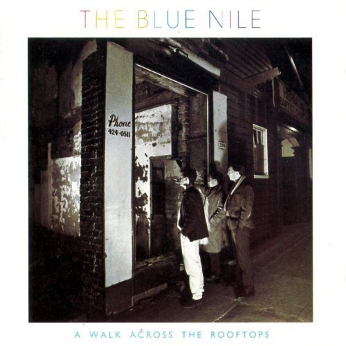 Blue Nile Walk Across The Rooftops