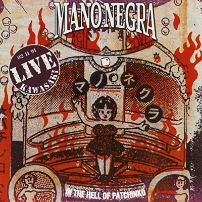 Mano Negra In The Hell Of Patchinko Live
