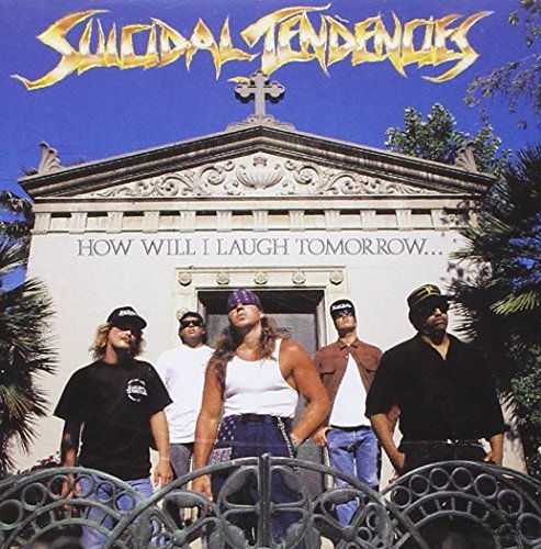 Suicidal Tendencies How Will I Laugh Tomorrow Import Eu