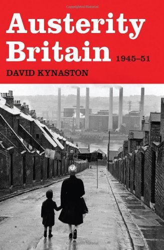 David Kynaston Austerity Britain 1945 1951