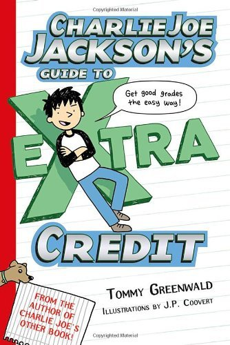 Tommy Greenwald Charlie Joe Jackson's Guide To Extra Credit
