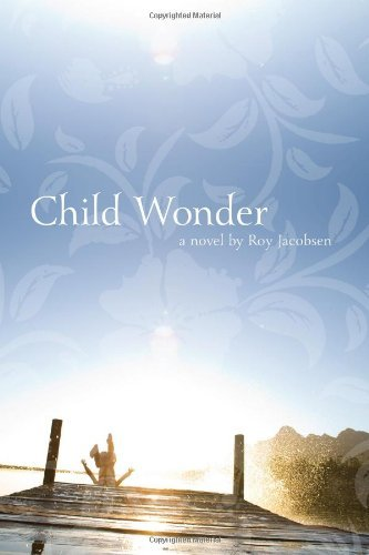 Roy Jacobsen Child Wonder