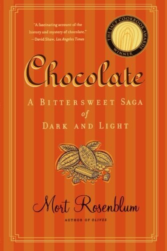 Mort Rosenblum Chocolate A Bittersweet Saga Of Dark And Light
