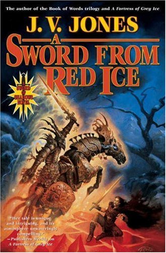 J. V. Jones A Sword From Red Ice
