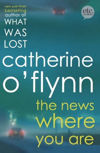 Catherine O'flynn The News Where You Are
