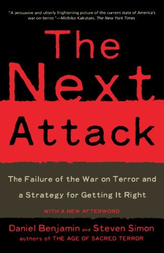 Daniel Benjamin The Next Attack The Failure Of The War On Terror And A Strategy F