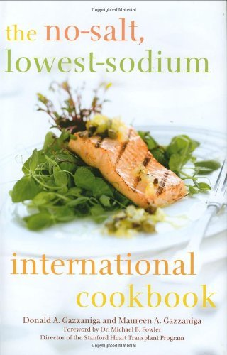 Donald Gazzaniga The No Salt Lowest Sodium International Cookbook