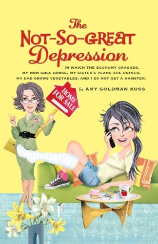 Amy Goldman Koss The Not So Great Depression In Which The Economy Crashes My Sister's Plans A