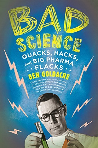Ben Goldacre Bad Science Quacks Hacks And Big Pharma Flacks