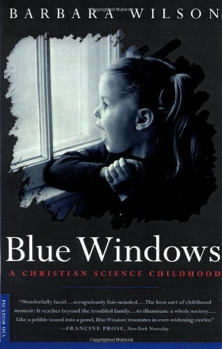 Barbara Wilson Blue Windows A Christian Science Childhood