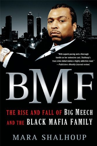 Mara Shalhoup Bmf The Rise And Fall Of The Big Meech And The Black