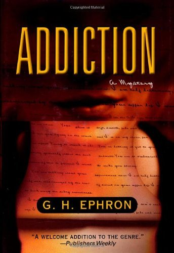 G. H. Ephron Addiction (peter Zak Mysteries) Peter Zak Mysteries