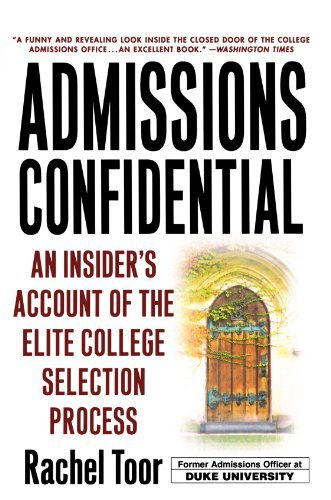Rachel Toor Admissions Confidential An Insider's Account Of The Elite College Selecti