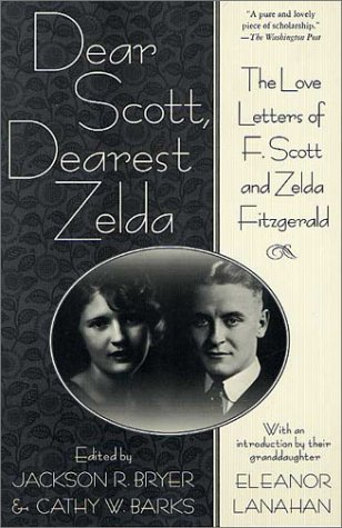 F. Scott Fitzgerald Dear Scott Dearest Zelda The Love Letters Of F.