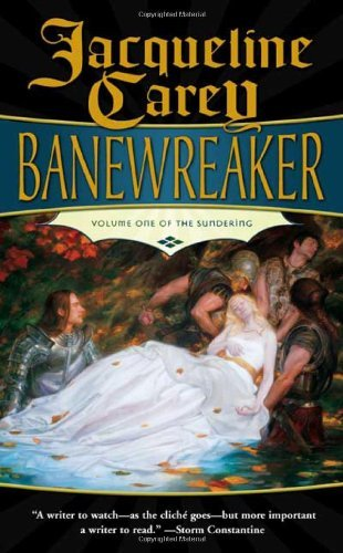 Jacqueline Carey Banewreaker Volume I Of The Sundering