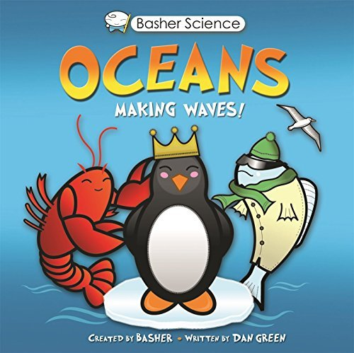 Simon Basher Basher Science Oceans Making Waves!