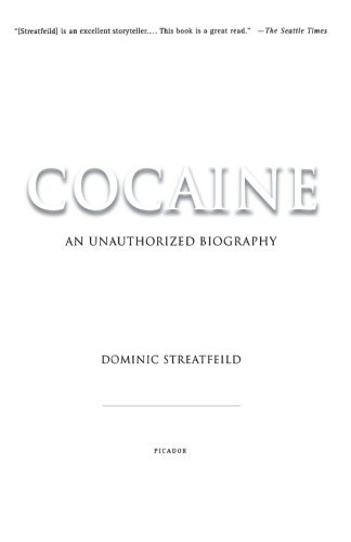 Dominic Streatfeild Cocaine An Unauthorized Biography