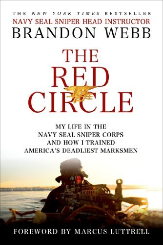 Brandon Webb The Red Circle My Life In The Navy Seal Sniper Corps And How I T