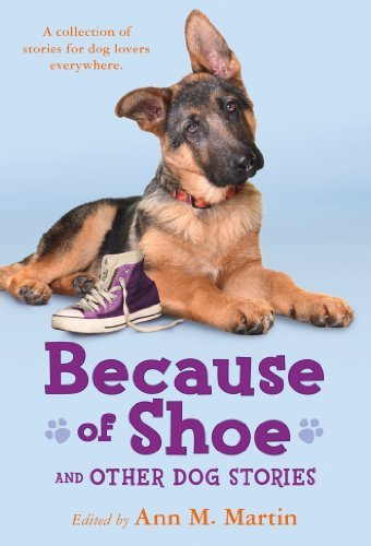 Ann M. Martin Because Of Shoe And Other Dog Stories